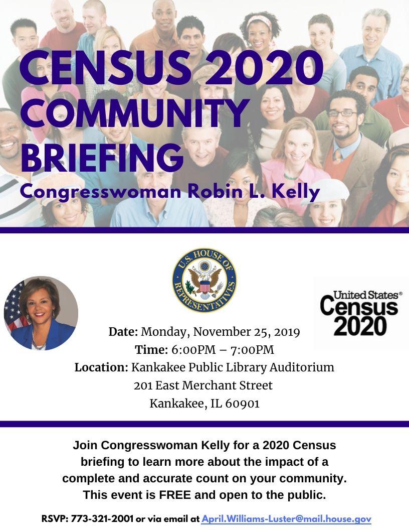 CENSUS 2020 COMMUNITY BRIEFING Congresswoman Robin L. Kelly